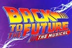 Back to The Future The Musical with Dinner at The Delaunay for Two
